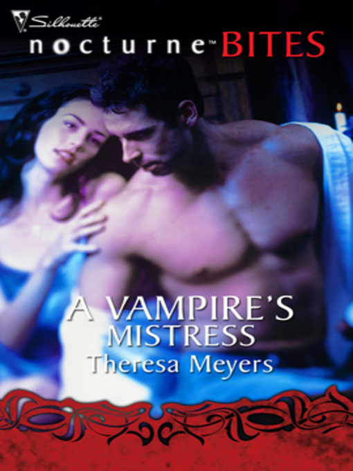 Title details for A Vampire's Mistress by Theresa Meyers - Available