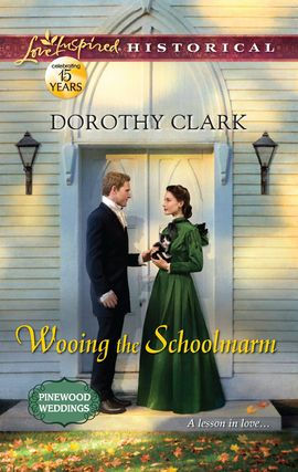 Title details for Wooing the Schoolmarm by Dorothy Clark - Available