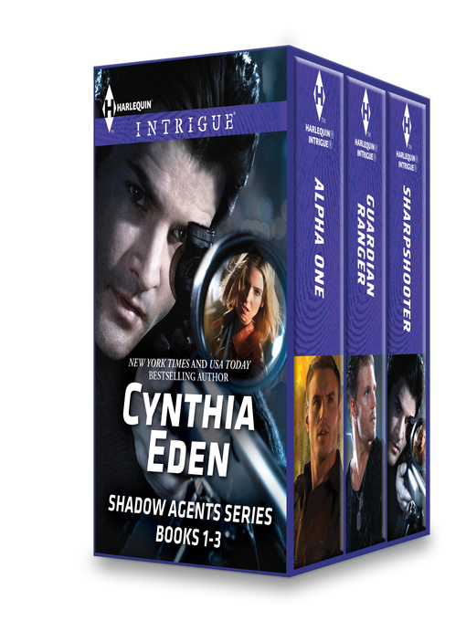 Cover of Cynthia Eden Shadow Agents Series Books 1-3: Alpha One\Guardian Ranger\Sharpshooter