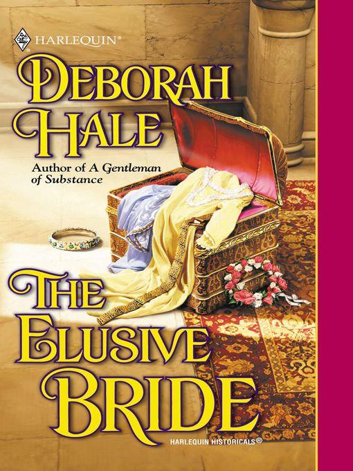 Title details for The Elusive Bride by Deborah Hale - Available