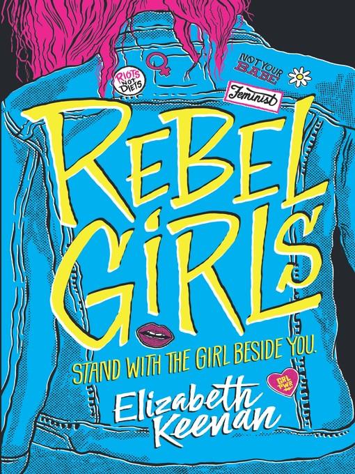 Title details for Rebel Girls by Elizabeth Keenan - Available