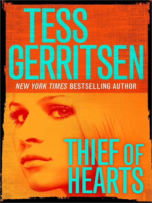 Title details for Thief of Hearts by Tess Gerritsen - Available