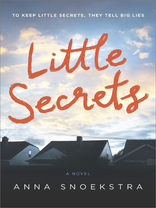 Title details for Little Secrets by Anna  Snoekstra - Available