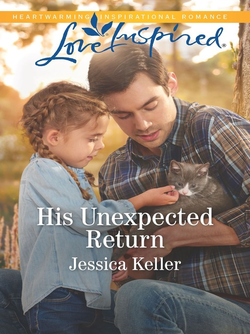 Title details for His Unexpected Return--A Fresh-Start Family Romance by Jessica Keller - Wait list