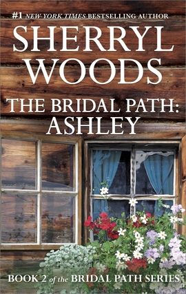 Title details for The Bridal Path: Ashley by Sherryl Woods - Available