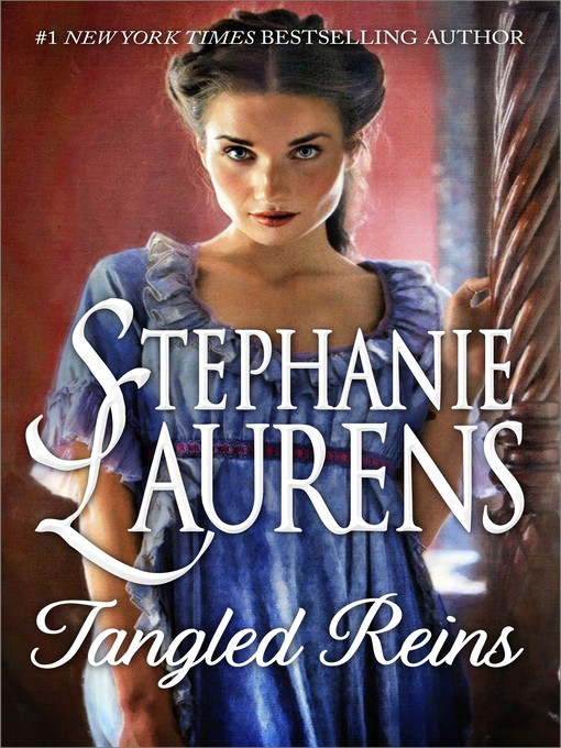 Title details for Tangled Reins by STEPHANIE LAURENS - Wait list