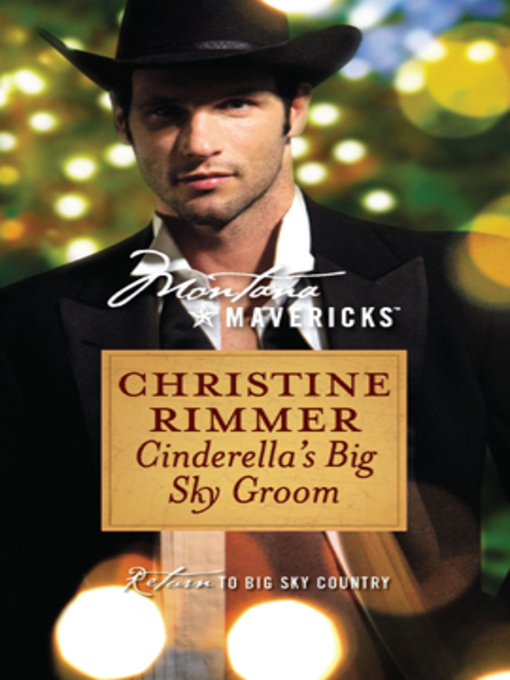 Title details for Cinderella's Big Sky Groom by CHRISTINE RIMMER - Available