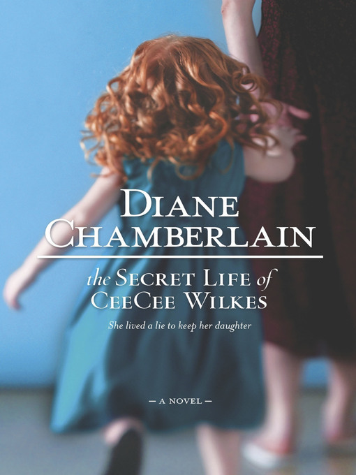 Title details for The Secret Life of CeeCee Wilkes by Diane Chamberlain - Wait list