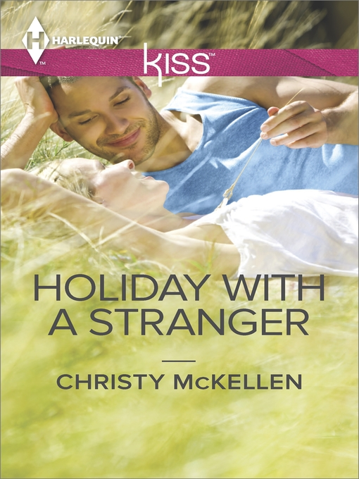 Title details for Holiday with a Stranger by Christy McKellen - Available