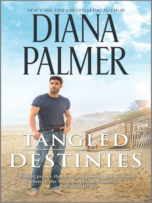 Title details for Tangled Destinies by Diana Palmer - Available