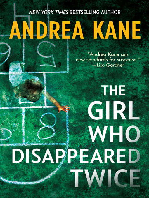 Title details for The Girl Who Disappeared Twice by Andrea Kane - Available