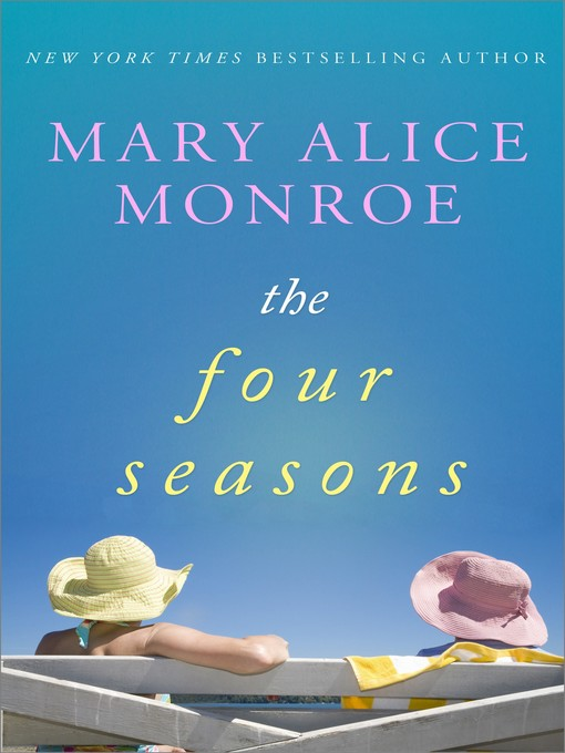 Title details for The Four Seasons by Mary Alice Monroe - Available