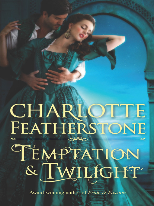 Title details for Temptation & Twilight by Charlotte Featherstone - Available