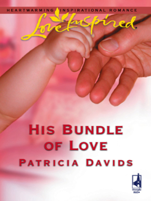 Title details for His Bundle of Love by Patricia Davids - Wait list