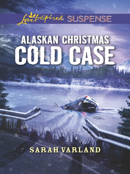 Title details for Alaskan Christmas Cold Case by Sarah Varland - Available