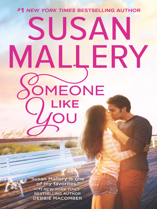 Title details for Someone Like You by Susan Mallery - Wait list