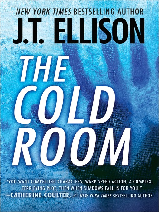 Title details for The Cold Room by J.T. Ellison - Available
