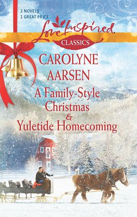 Title details for A Family-Style Christmas and Yuletide Homecoming by Carolyne Aarsen - Available