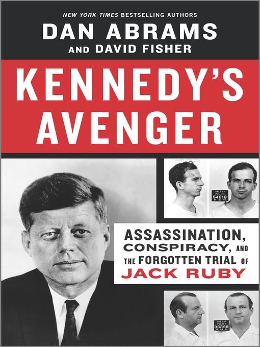 Title details for Kennedy's Avenger by Dan Abrams - Wait list