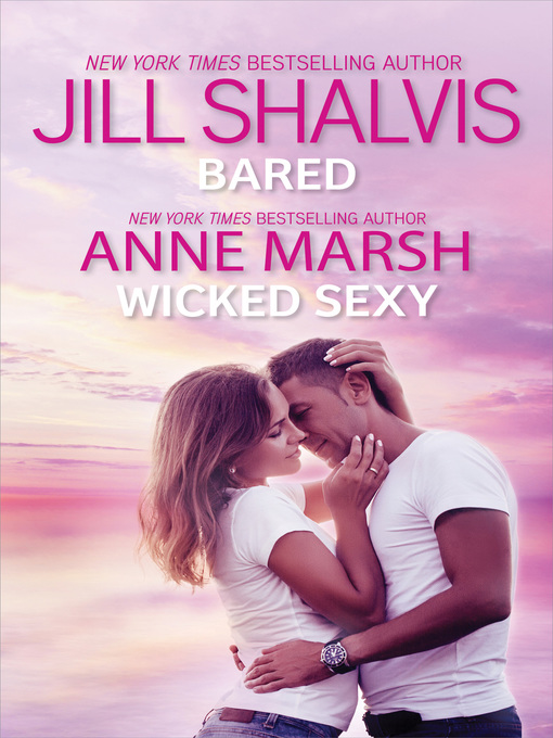 Title details for Bared & Wicked Sexy by Jill Shalvis - Wait list