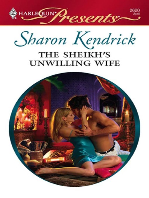 Title details for The Sheikh's Unwilling Wife by Sharon Kendrick - Wait list
