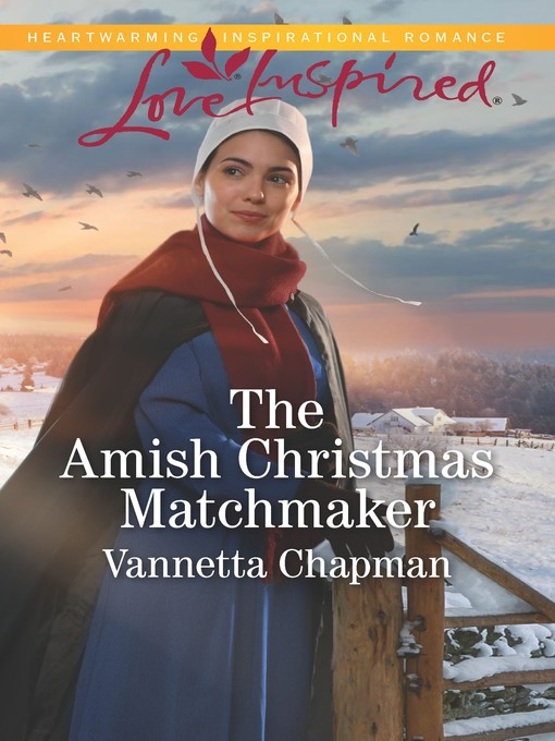 Title details for The Amish Christmas Matchmaker by Vannetta Chapman - Wait list