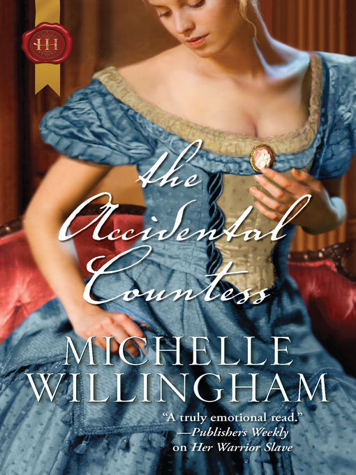 Title details for The Accidental Countess by Michelle Willingham - Available
