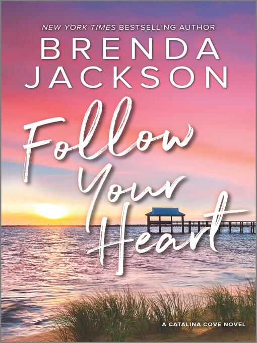 Title details for Follow Your Heart--A Novel by Brenda Jackson - Wait list