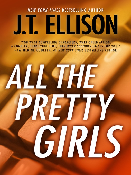 Title details for All the Pretty Girls by J.T. Ellison - Available