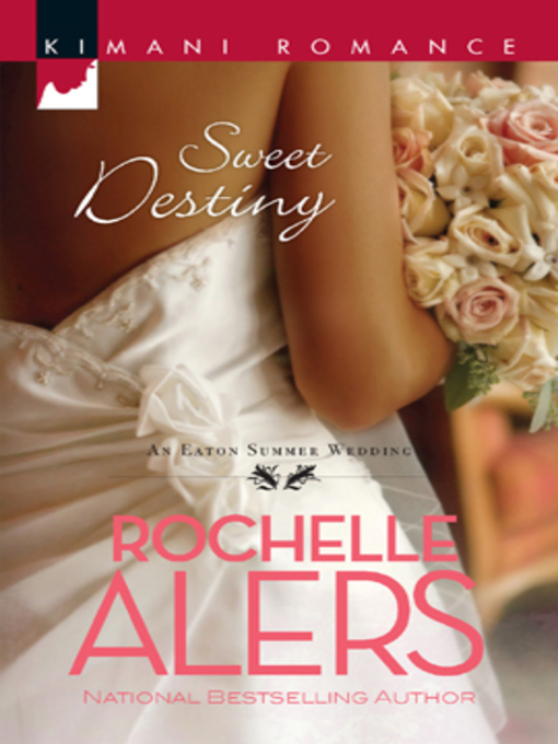 Title details for Sweet Destiny by Rochelle Alers - Available