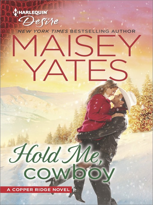 Title details for Hold Me, Cowboy by Maisey Yates - Wait list