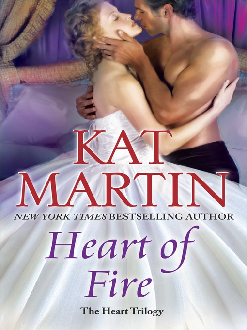 Title details for Heart of Fire by Kat Martin - Wait list