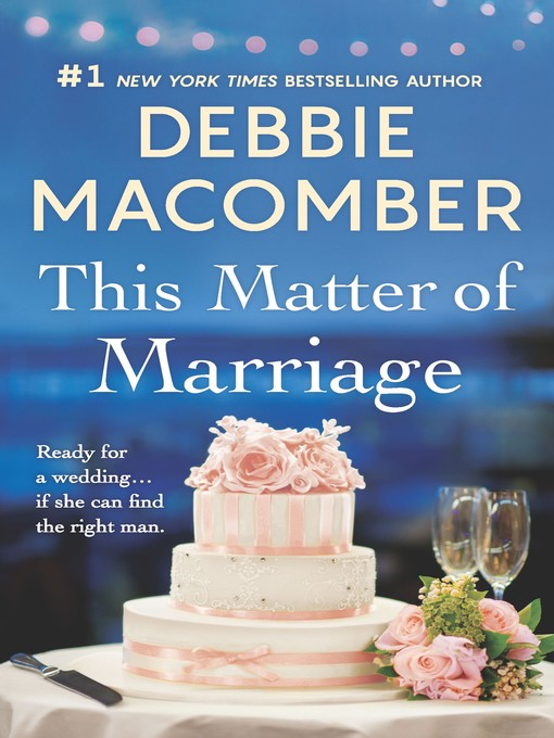 Title details for This Matter of Marriage by Debbie Macomber - Wait list