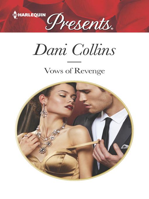Title details for Vows of Revenge by Dani Collins - Wait list