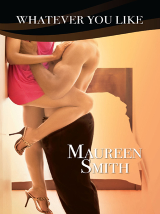 Title details for Whatever You Like by Maureen Smith - Available