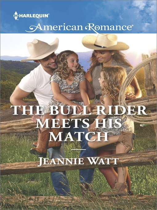 Title details for The Bull Rider Meets His Match by Jeannie Watt - Available