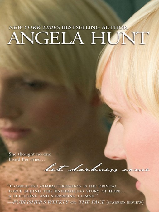 Title details for Let Darkness Come by Angela Hunt - Wait list