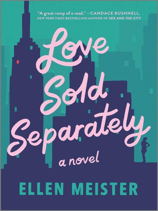 Title details for Love Sold Separately by Ellen Meister - Wait list