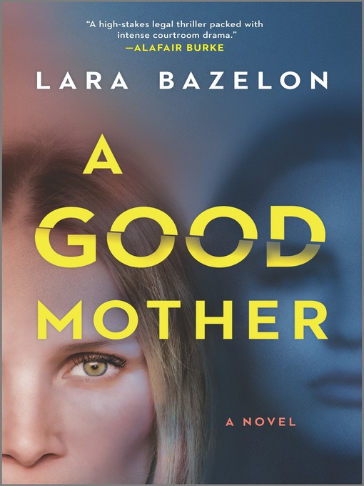 Title details for A Good Mother by Lara Bazelon - Available