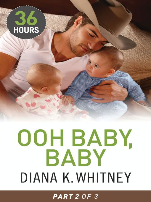 Title details for Ooh Baby, Baby Part 2 by Diana Whitney - Available