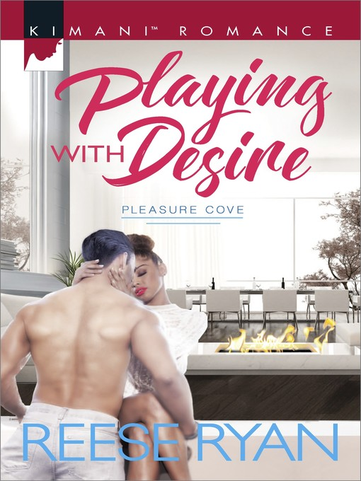 Title details for Playing with Desire by Reese Ryan - Available