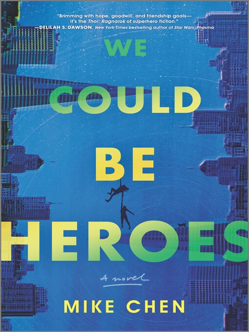 Title details for We Could Be Heroes by Mike Chen - Available