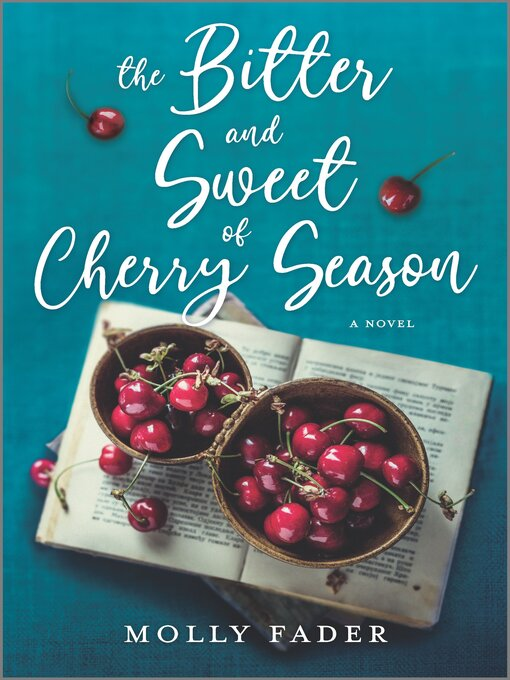 Title details for The Bitter and Sweet of Cherry Season by Molly Fader - Wait list