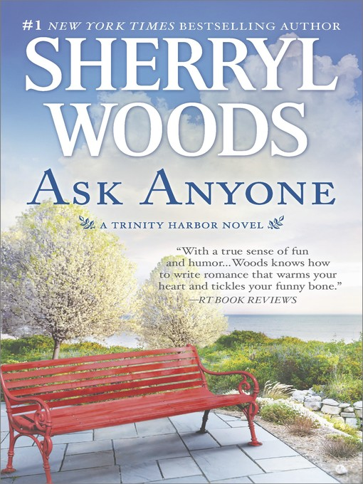 Title details for Ask Anyone--A Romance Novel by Sherryl Woods - Wait list