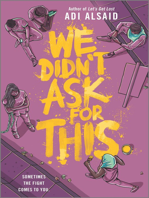 Title details for We Didn't Ask for This by Adi Alsaid - Wait list
