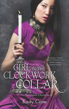 Title details for The Girl in the Clockwork Collar by Kady Cross - Available