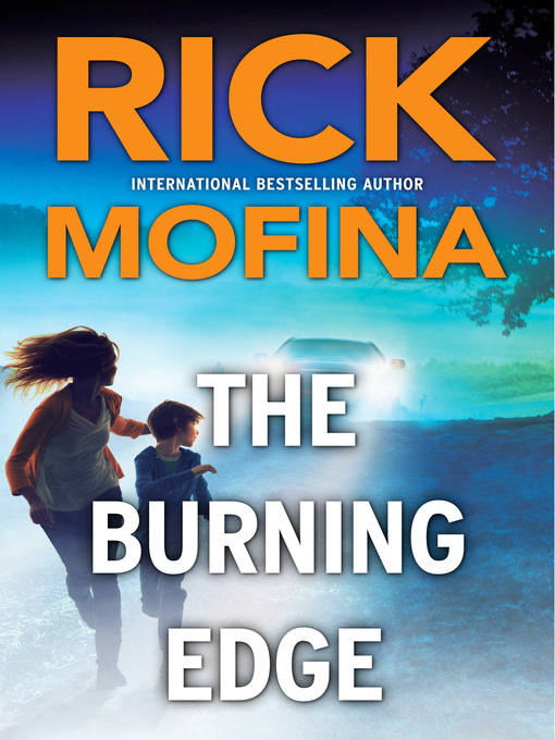 Title details for The Burning Edge by Rick Mofina - Available