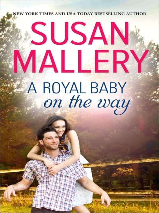 Title details for A Royal Baby on the Way by Susan Mallery - Available