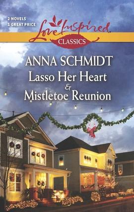 Title details for Lasso Her Heart and Mistletoe Reunion by Anna Schmidt - Wait list