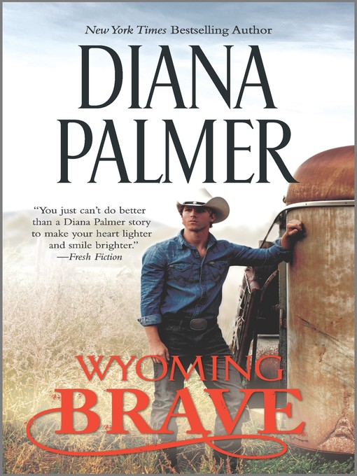 Title details for Wyoming Brave by Diana Palmer - Wait list